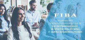 Loi de finances 2020, réforme des retraites et autres actualités sociales : découvrez les dates des soirées d'information FIBA